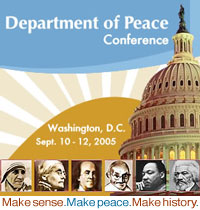 *Department of Peace Conference - Washington, D.C. Sept.10-12, 2005